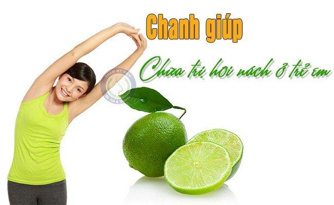 Chanh giúp chữa trị bệnh hôi nách hiệu quả